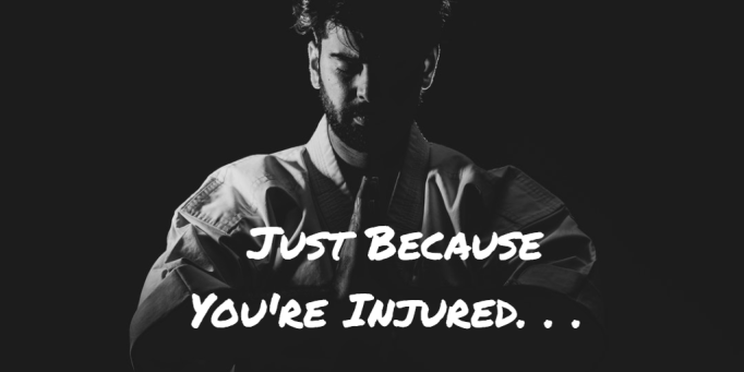 """Title Image for Blog """"Just Because You're Injured. . ."""""""